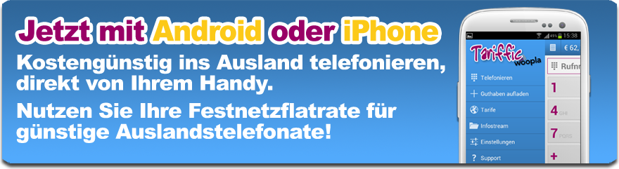 Mit woopla Tariffic vom Android oder iPhone gnstig ins Ausland telefonieren. Die App fr iPhone oder Android.